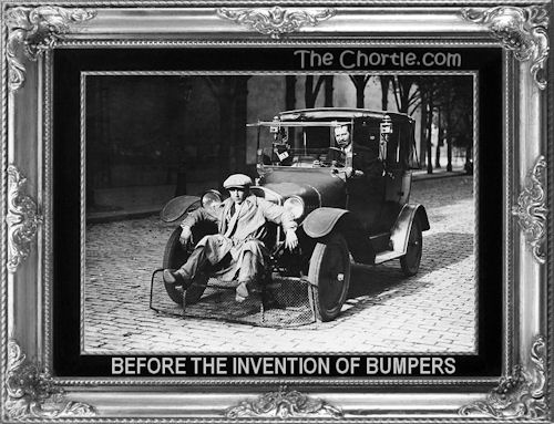 Before the invention of bumbers