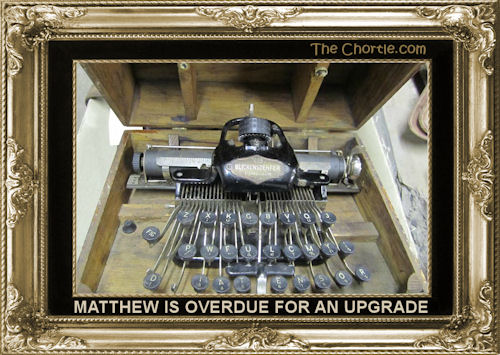 Matthew is overdue for an upgrade