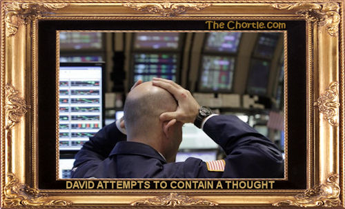 David attempts to contain a thought