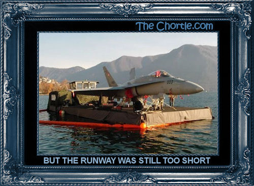 But the runway was still too short