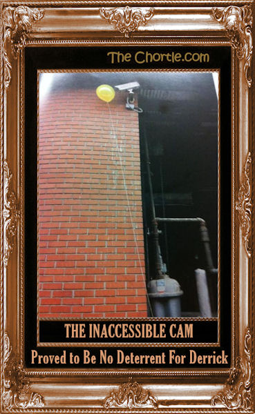 The inaccessible cam proved to be no deterrent for Derrick