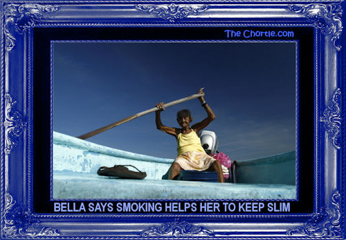 Bella says smoking helps her to keep slim
