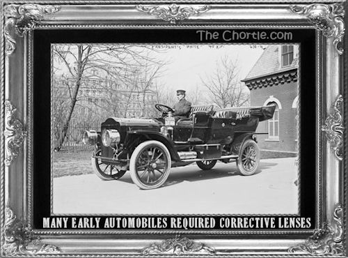 Many early automobiles required corrective lenses