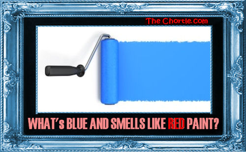 What's blue and smells like red paint?