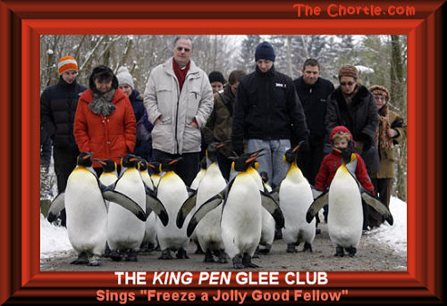 "The King Pen Glee Club sings ""Freeze a Jolly Good Fellow."""