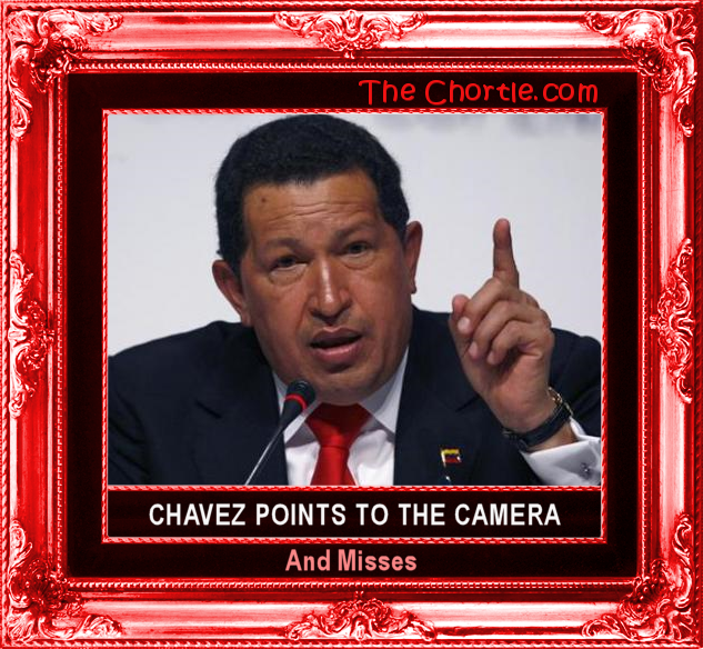 Chavez oints to the camera and misses.