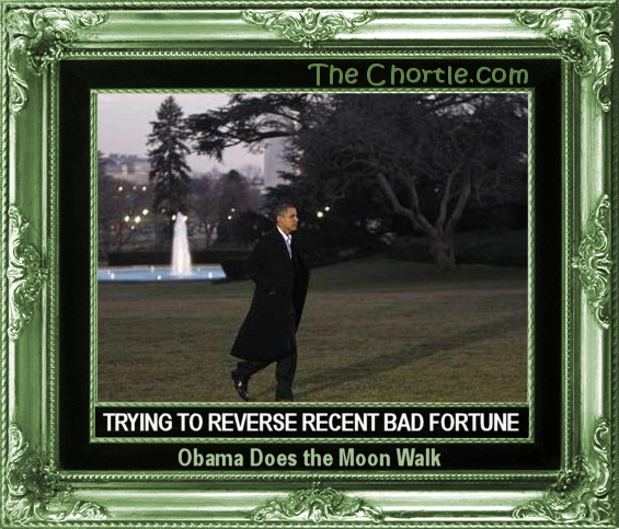Trying to reverse recent bad fortion, Obama does the moon walk.