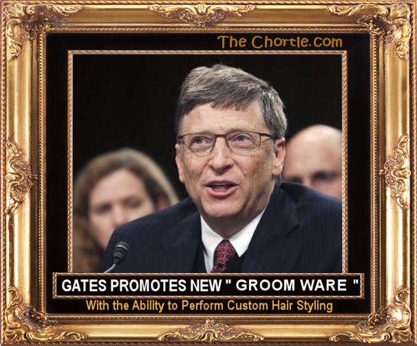 "Gates promotes new ""Groom Ware"" with the ability to perform custom hair styling."