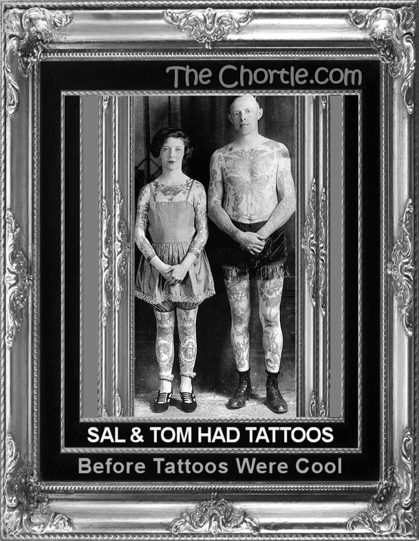 Sal & Tom had tattoos before tattoos were cool